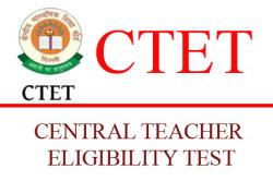 CTET or Central Teacher Eligibility Test
